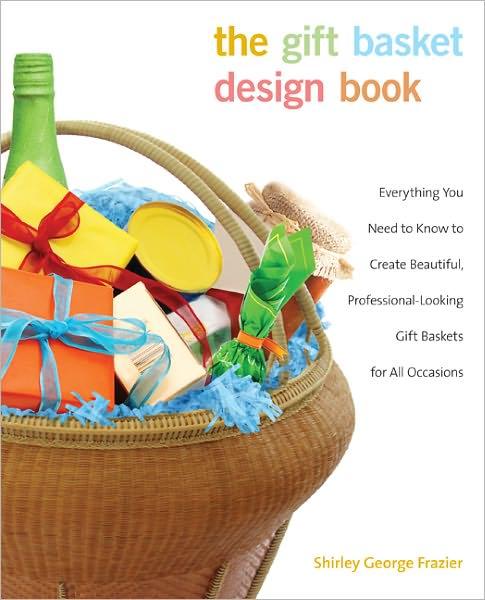 The Gift Basket Design Book